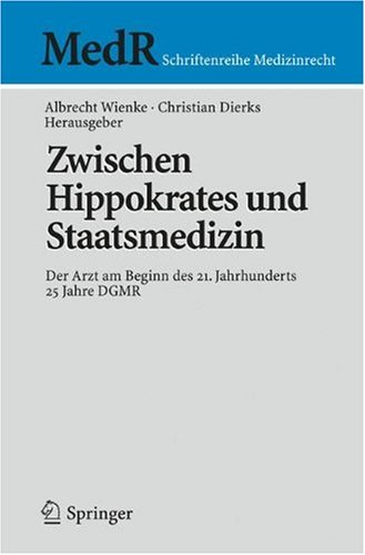 Zwischen Hippokrates Und Staatsmedizin: Der Arzt Am Beginn Des 21. Jahrhunderts 9783540778486