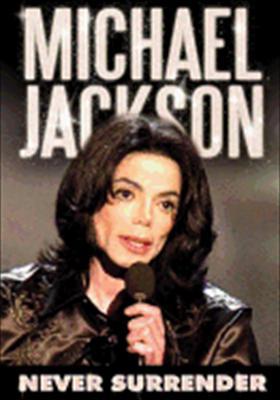 Michael Jackson: Never Surrender