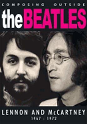 The Beatles: Composing Outside the Beatles Lennon & McCartney 1967-1972