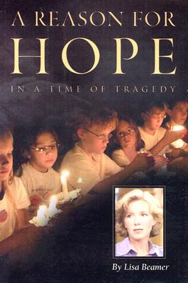 A Reason for Hope: In a Time of Tragedy