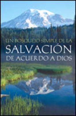 Un Bosquejo Sencillo de la Salvacion de Acuerdo A Dios = A Simple Outline of God's Way of Salvation