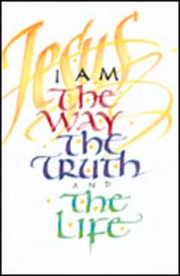 I Am the Way, the Truth...: 25-Pack Tracts