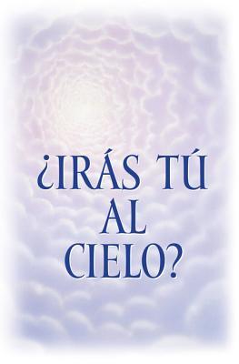 Tu Vas al Cielo? = Are You Going to Heaven?