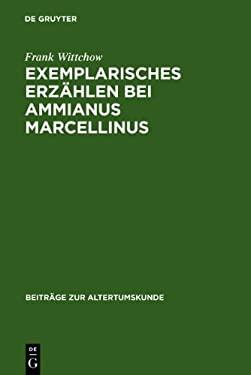 Exemplarisches Erzhlen bei Ammianus Marcellinus (Beitr GE Zur Altertumskunde)