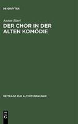 Der Chor in Der Alten Kom Die: Ritual Und Performativit T Unter Besonderer Ber Cksichtigung Von Aristophanes' Thesmophoriazusen Und Der Phalloslieder 9783598776755
