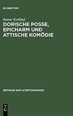 Dorische Posse, Epicharm Und Attische Kom Die 9783598776960