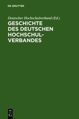 Geschichte Des Deutschen Hochschulverbandes 9783598114403