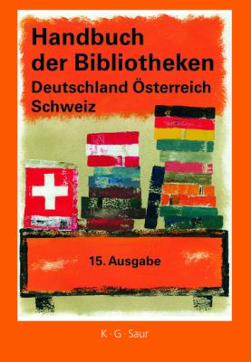 Handbuch Der Bibliotheken Deutschland, A-Sterreich, Schweiz 9783598117862