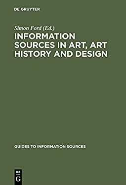 Information Sources in Art, Art History and Design 9783598244384