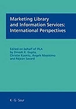 Marketing Library and Information Services: International Perspectives 9783598117534