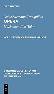 Opera: Vol. I. de Vita Caesarum Libri VIII 9783598718274