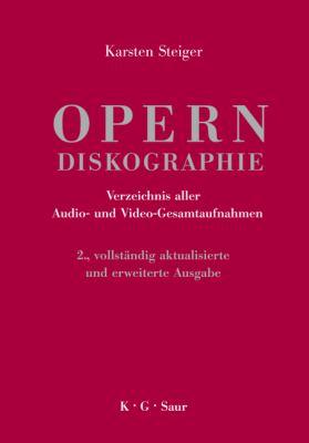 Opern Diskographie: Verzeichnis Aller Audio- Und Video-Gesamtaufnahmen 9783598117848