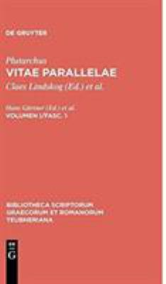 Plutarchus,; Lindskog, Claes; Ziegler, Konrat; G Rtner, Hans: Vitae Parallelae. Vol. I/Fasc. 1 9783598716720