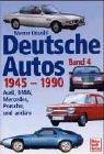 Deutsche Autos, Bd.4, 1945-1990