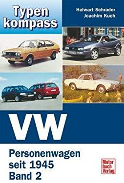 Typenkompass VW. Personenwagen seit 1945 Band 2.