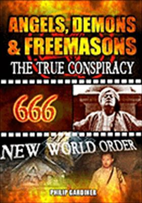 Angels, Demons & Freemasons: The True Conspiracy