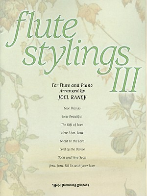 Flute Stylings III: For Flute and Piano