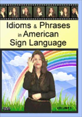 Idioms & Phrases in American Sign Language: Volume 3