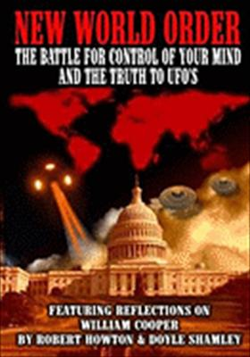 New World Order: Battle for Your Mind & the Truth to UFOs