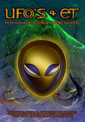 UFOs & Et: Men in Black, Aliens & Flying Saucers