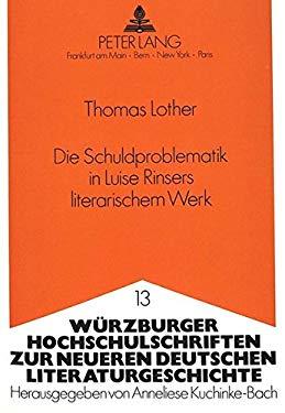 Die Schuldproblematik in Luise Rinsers literarischem Werk (Wrzburger Hochschulschriften zur Neueren Deutschen Literaturgeschichte) (German Edition) - Lother, Thomas