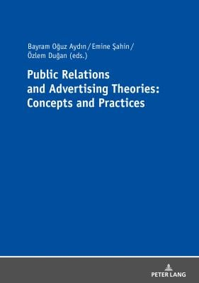 Public Relations and Advertising Theories: Concepts and Practices