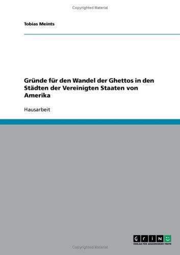 Gr Nde F R Den Wandel Der Ghettos in Den St Dten Der Vereinigten Staaten Von Amerika 9783638656856