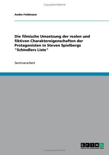 Die Filmische Umsetzung Der Realen Und Fiktiven Charaktereigenschaften Der Protagonisten in Steven Spielbergs