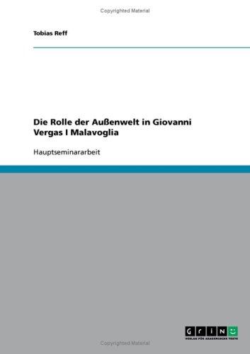 Die Rolle Der Au Enwelt in Giovanni Vergas I Malavoglia 9783638660464