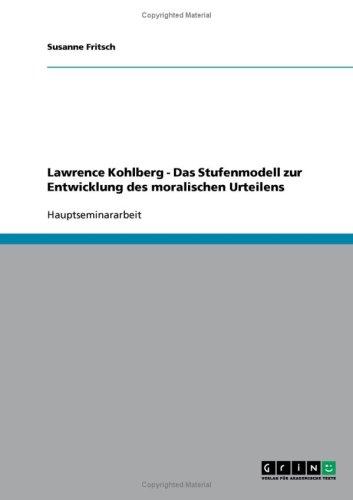 Lawrence Kohlberg - Das Stufenmodell Zur Entwicklung Des Moralischen Urteilens 9783638664455