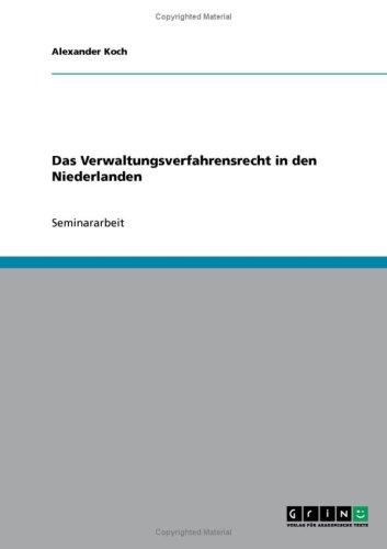 Das Verwaltungsverfahrensrecht in Den Niederlanden 9783638669610