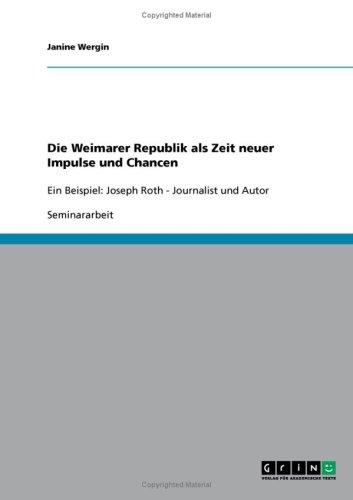 Die Weimarer Republik ALS Zeit Neuer Impulse Und Chancen 9783638669948