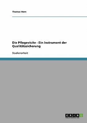 Die Pflegevisite - Ein Instrument Der Qualit Tssicherung 9783638669993