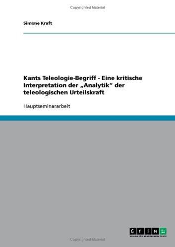 Kants Teleologie-Begriff - Eine Kritische Interpretation Der Analytik