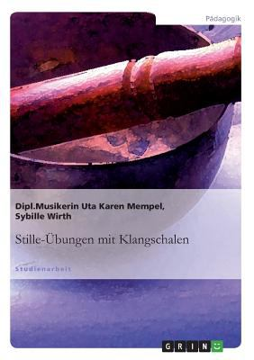 Stille- Bungen Mit Klangschalen 9783638724470