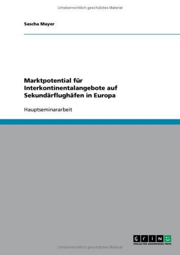 Marktpotential F R Interkontinentalangebote Auf Sekund Rflugh Fen in Europa 9783638725354