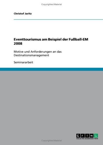 Eventtourismus Am Beispiel Der Fu Ball-Em 2008 9783638728683