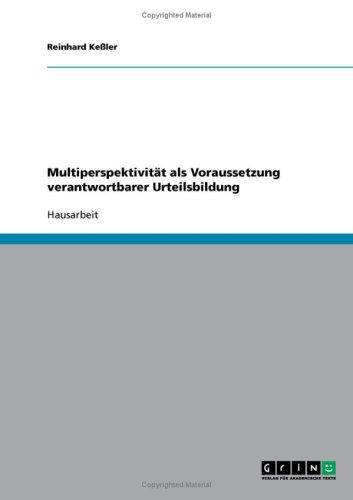 Multiperspektivit T ALS Voraussetzung Verantwortbarer Urteilsbildung 9783638738347