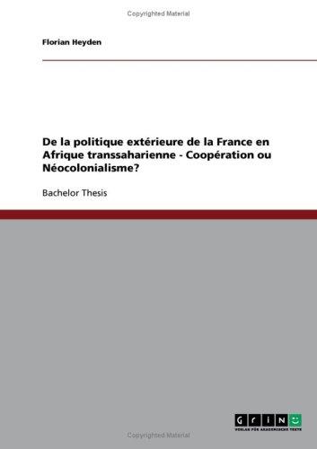 de La Politique Ext Rieure de La France En Afrique Transsaharienne - COOP Ration Ou N Ocolonialisme? 9783638740838