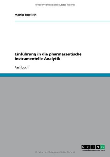Einf Hrung in Die Pharmazeutische Instrumentelle Analytik 9783638742177