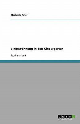 Eingew Hnung in Den Kindergarten 9783638764575