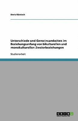 Unterschiede Und Gemeinsamkeiten Im Beziehungsanfang Von Bikulturellen Und Monokulturellen Zweierbeziehungen 9783638768344