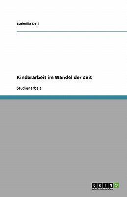 Kinderarbeit Im Wandel Der Zeit 9783638770095
