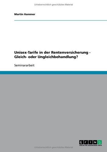 Unisex-Tarife in Der Rentenversicherung - Gleich- Oder Ungleichbehandlung? 9783638770217
