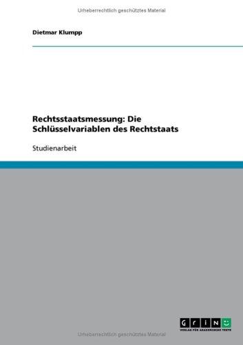 Rechtsstaatsmessung: Die Schl Sselvariablen Des Rechtstaats 9783638773751