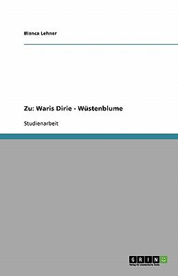 Zu: Waris Dirie - W Stenblume 9783638782678