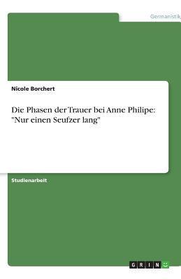 Die Phasen Der Trauer Bei Anne Philipe:
