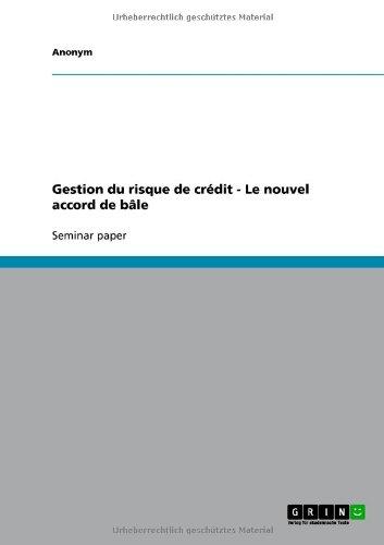Gestion Du Risque de Cr Dit - Le Nouvel Accord de B Le 9783638796897