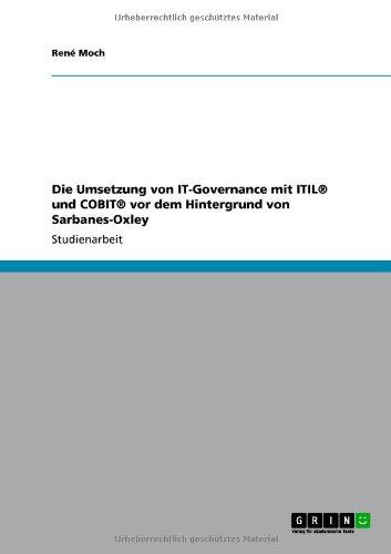 Die Umsetzung Von It-Governance Mit Itil Und Cobit VOR Dem Hintergrund Von Sarbanes-Oxley 9783638807609