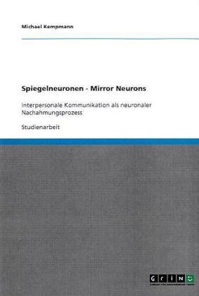 Spiegelneuronen - Mirror Neurons 9783638819930